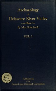 Cover of: Archaeology of Delaware river valley between Hancock and Dingman's ferry in Wayne and Pike counties