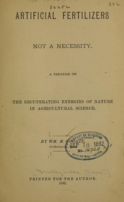 Aritificial fertilizers not a necessity by William M. Goggin