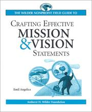 Cover of: The Wilder Nonprofit Field Guide to Crafting Effective Mission and Vision Statements