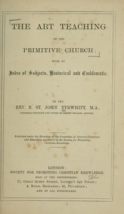 Cover of: The art teaching of the primitive church | Richard St. John Tyrwhitt