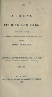 Cover of: Athens, its rise and fall. | Edward Bulwer Lytton
