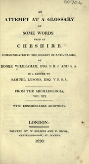 Cover of: An attempt at a glossary of some words used in Cheshire | Roger Wilbraham