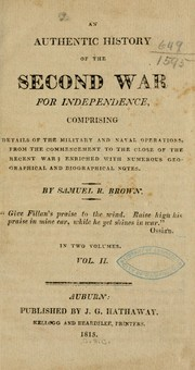Cover of: An authentic history of the second war for independence | Brown, Samuel R.
