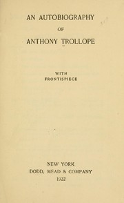 Cover of: An autobiography of Anthony Trollope