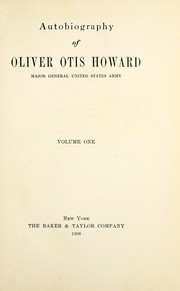 Cover of: Autobiography of Oliver Otis Howard, major-general, United States army