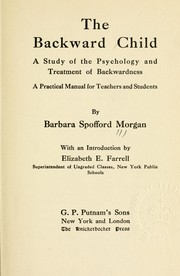 Cover of: The backward child | Barbara Spofford Morgan