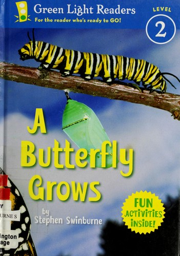 A butterfly grows by Stephen R. Swinburne
