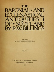 Cover of: The baronial and ecclesiastical antiquities of Scotland