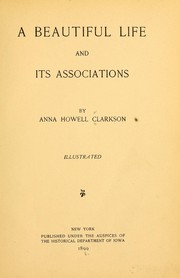 Cover of: A beautiful life and its associations | Anna Howell Clarkson