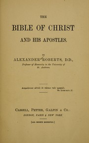 Cover of: The Bible of Christ and his apostles | Roberts, Alexander