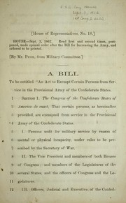 "Cover of: A bill to be entitled ""An act to exempt certain persons from service in the Provisional Army of the Confederate States"