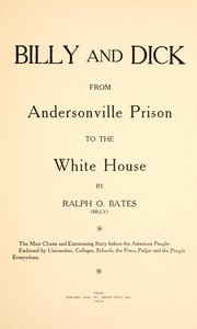 Cover of: Billy and Dick from Andersonville prison to the White House