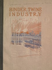 Cover of: Binder twine industry | International Harvester Company