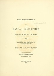 Cover of: A biographical sketch of Hannah Lane Usher of Buxton and Hollis, Maine