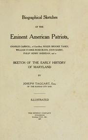 Biographical sketches of the eminent American patriots by Taggart, Joseph, 1867-