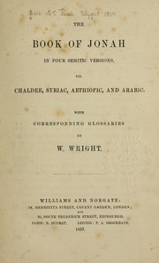 Cover of: The book of Jonah in four Semitic versions, viz. Chaldee, Syriac, Aethiopic, and Arabic, with corresponding glossaries by W. Wright