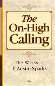 Cover of: The On-High Calling (Works of T. Austin-Sparks)