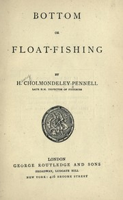 Cover of: Bottom or float-fishing | H. Cholmondeley-Pennell