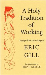 Cover of: A holy tradition of working: passages from the writings of Eric Gill