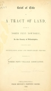 Cover of: Brief of title to a tract of land | North Penn Village association, Philadelphia