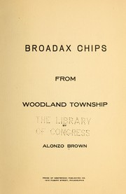 Cover of: Broadax chips from Woodland township | Alonzo Brown