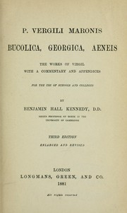 Cover of: Bucolica, Georgica, Aeneis, the works of Virgil: With a commentary and appendices for the use of schools and colleges by Benjamin Hall Kennedy.