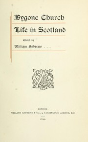 Cover of: Bygone church life in Scotland