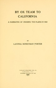 Cover of: By ox team to California | Lavinia Honeyman Porter