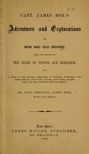 Cover of: Capt. James Box's adventures and explorations in new and old Mexico