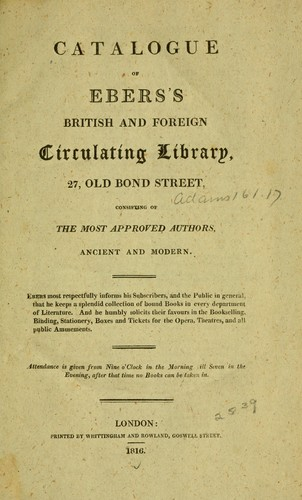 Catalogue of Ebers's British and foreign circulating library, 27, Old Bond Street by John Ebers