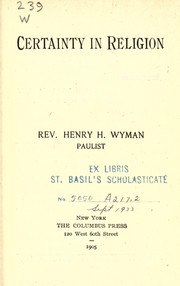 Cover of: Certainty in religion | Henry H. Wyman