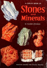 Cover of: A child's book of stones and minerals. | Valerie Swenson