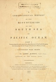 Cover of: A chronological history of the discoveries in the South Sea or Pacific Ocean ; illustrated with charts | James Burney