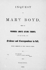 Cover of: Inquest on Mary Boyd, held at Provincial Lunatic Asylum, Toronto 5th and 6th of May, 1868 |