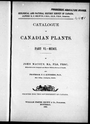 Cover of: Catalogue of Canadian plants. Part VI, musci | John Macoun
