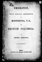 Cover of: Emigration with special reference to Minnesota, U.S. and British Columbia | Thomas Rawlings