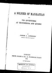 Cover of: A soldier of Manhattan and his adventures at Ticonderoga and Quebec
