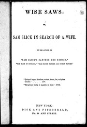 Cover of: Wise saws, or, Sam Slick in search of a wife