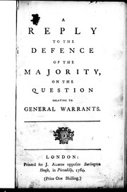 A reply to the Defence of the majority, on the question relating to general warrants