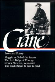 Cover of: Prose and poetry: Maggie: a girl of the streets, The red badge of courage : stories, sketches, and journalism poetry