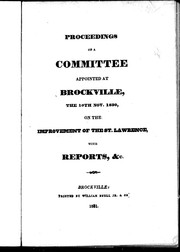 Cover of: Proceedings of a committee appointed at Brockville, the 19th Nov. 1830, on the improvement of the St. Lawrence, with reports, &c | Committee on the Improvement of the St. Lawrence.