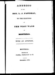 Cover of: Address of the Hon. L.J. Papineau to the electors of the West Ward of Montreal