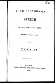 Cover of: Lord Brougham's speech in the House of Lords, Thursday, January 18, 1838, upon Canada