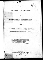 Cover of: An important letter on responsible government from Lieutenant-Colonel Gowan, M.P.P. for the County of Leeds in U. Canada