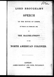 Cover of: Lord Brougham's speech in the House of Lords on Friday, 2nd February 1838 on the maltreatment of the North American colonies