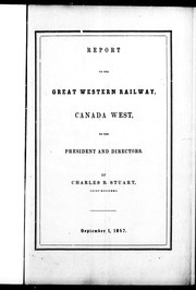 Cover of: Report on the Great Western Railway, Canada West, to the president and directors