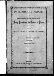 Cover of: Preliminary report on various routes for connecting Long Point and the town of Picton (Prince Edward District) with the Grand Trunk Railway of Canada
