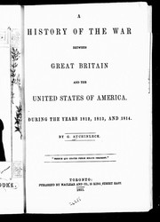 Cover of: A history of the war between Great Britain and the United States of America |