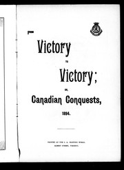 Cover of: From victory to victory, or, Canadian conquests, 1894