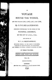 A voyage round the world in the years 1785, 1786, 1787 and 1788 by Jean-François de Galaup, comte de Lapérouse
